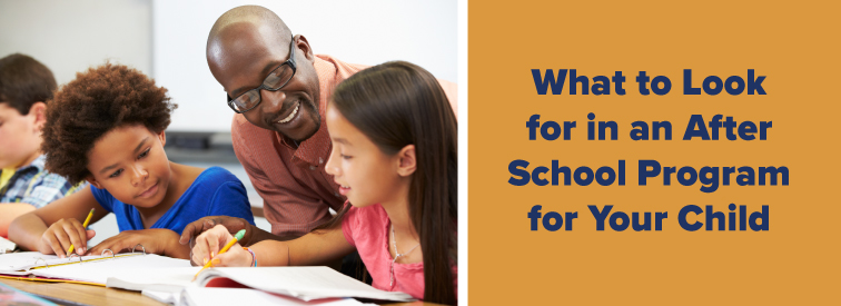 What to Look for in an After School Program for Your Child